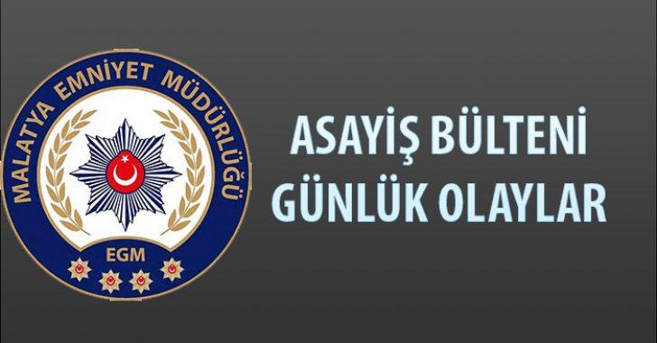 Malatya Asayiş Bülteni Günlük Olaylar  11 – 17 Mart 2019