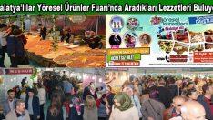 81 İl Yöresel Ürünler Fuarı'nın Malatya'ya Katkısı Büyük