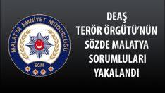 Deaş Terör Örgütünün Sözde Malatya Sorumluları Yakalandı.