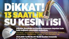 Malatya'da 21.11.2019 Perşembe Günü 06.00-18.00 saatleri arasında su kesintisi yaşanacaktır