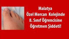 Malatya Özel Mercan Kolejinde 8. Sınıf Öğrencisine Öğretmen Şiddeti!