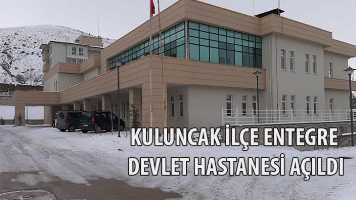 Kuluncak Entegre Devlet Hastanesi yapıldı.