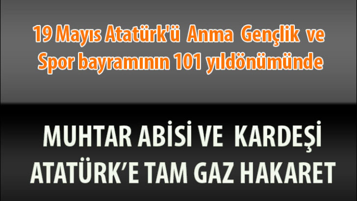 Malatya'da 19 Mayısta Atatürk'e Hakaret !