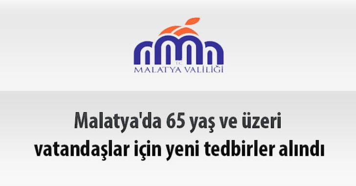 Malatya'da 65 yaş ve üzeri vatandaşlar için yeni tedbirler alındı