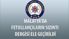 Malatya'da Fetullahçıların Sızıntı Dergisi Ele Geçirildi