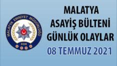 Malatya Asayiş Bülteni Günlük Olaylar 8 Temmuz 2021