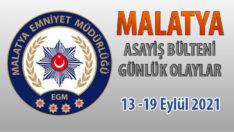 Malatya Asayiş Bülteni Günlük Olaylar  13 -19 Eylül 2021